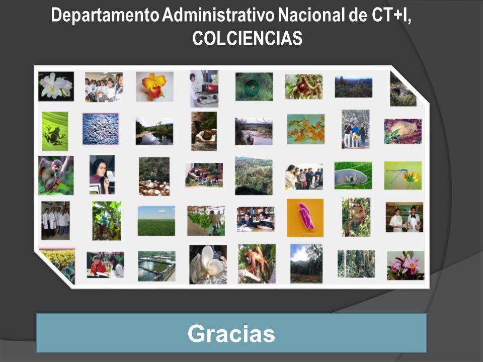 Departamento Administrativo Nacional de CT+I, COLCIENCIAS Gracias