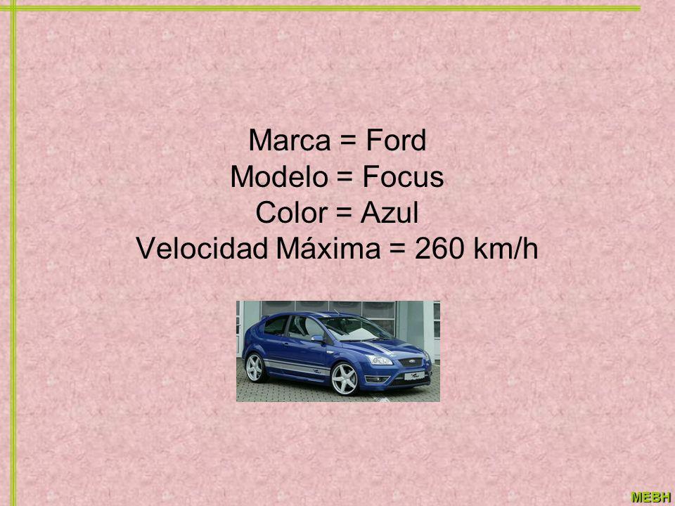 MEBH Marca = Ford Modelo = Focus Color = Azul Velocidad Máxima = 260 km/h