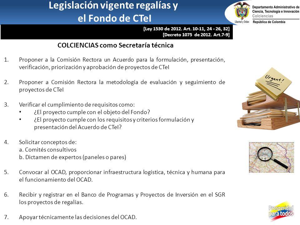 1.Proponer a la Comisión Rectora un Acuerdo para la formulación, presentación, verificación, priorización y aprobación de proyectos de CTeI 2.Proponer