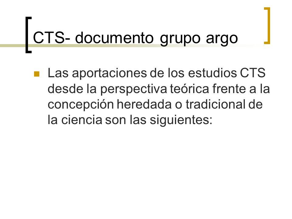 CTS- documento grupo argo Prestan una mayor atención a la práctica efectiva de los científicos que a la racionalidad de sus elecciones y decisiones