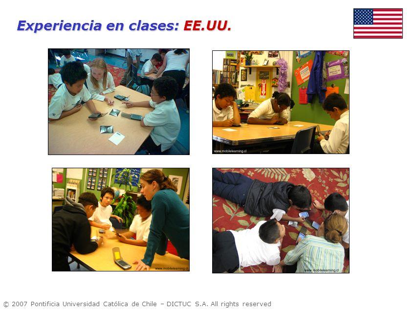 © 2007 Pontificia Universidad Católica de Chile – DICTUC S.A. All rights reserved Experiencia en clases: EE.UU.