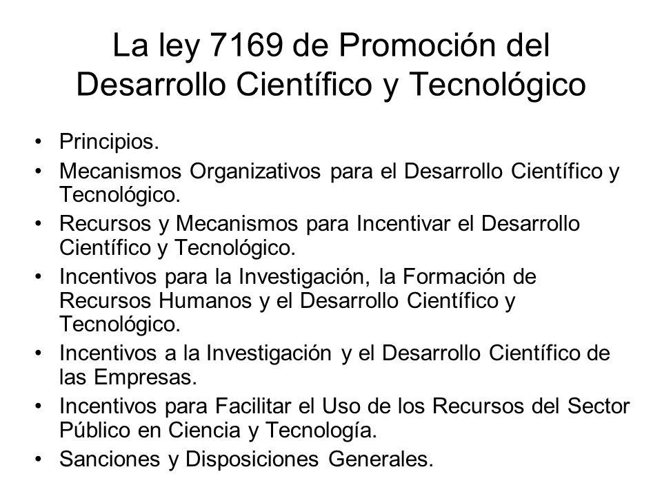 La ley 7169 de Promoción del Desarrollo Científico y Tecnológico Principios. Mecanismos Organizativos para el Desarrollo Científico y Tecnológico. Rec