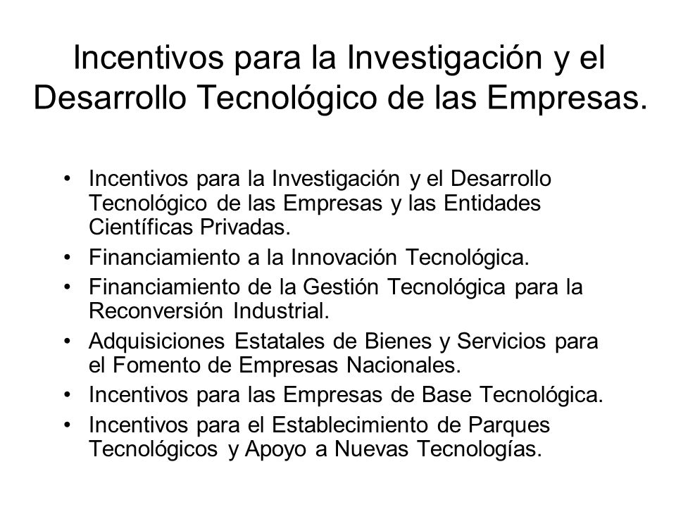 Incentivos para la Investigación y el Desarrollo Tecnológico de las Empresas. Incentivos para la Investigación y el Desarrollo Tecnológico de las Empr