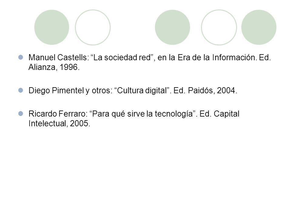 Manuel Castells: La sociedad red, en la Era de la Información.