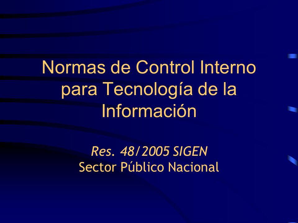 Normas de Control Interno para Tecnología de la Información Res. 48/2005 SIGEN Sector Público Nacional