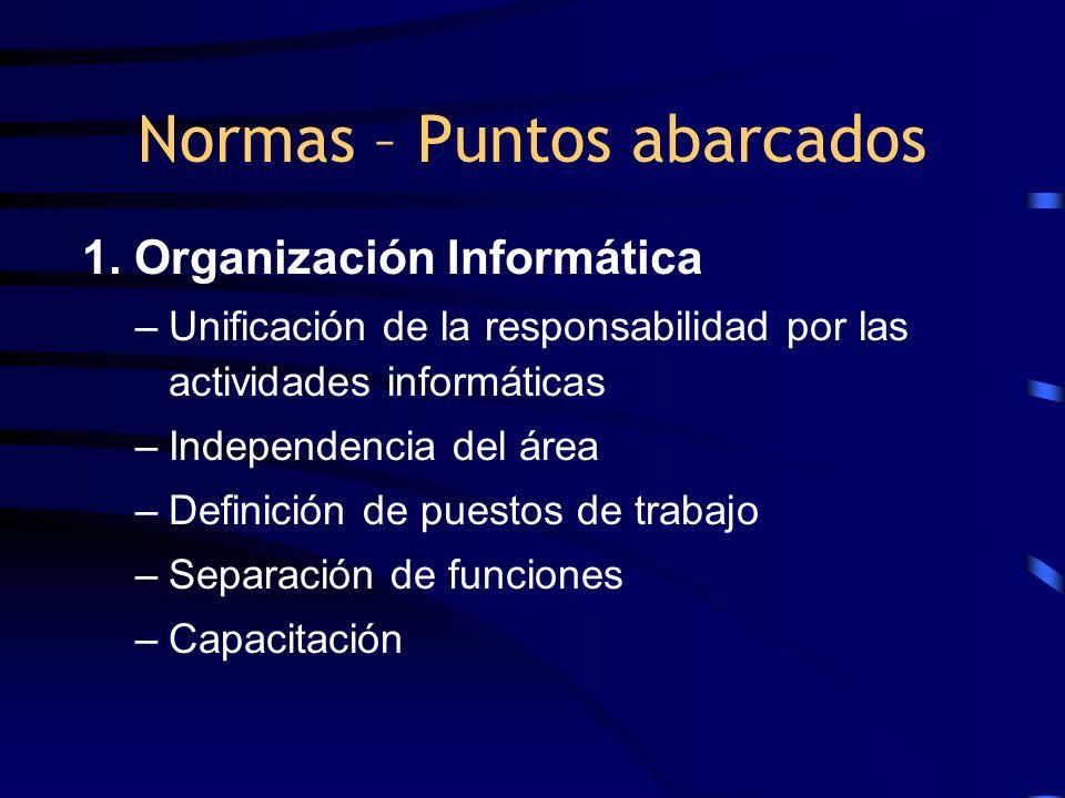 1. Organización Informática –Unificación de la responsabilidad por las actividades informáticas –Independencia del área –Definición de puestos de trab
