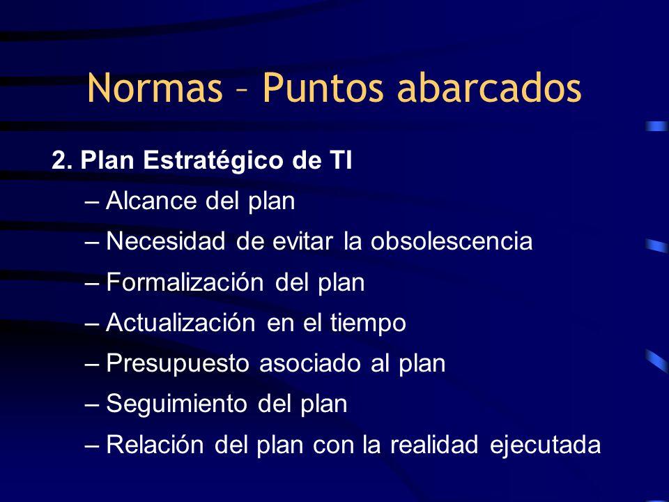 2. Plan Estratégico de TI –Alcance del plan –Necesidad de evitar la obsolescencia –Formalización del plan –Actualización en el tiempo –Presupuesto aso