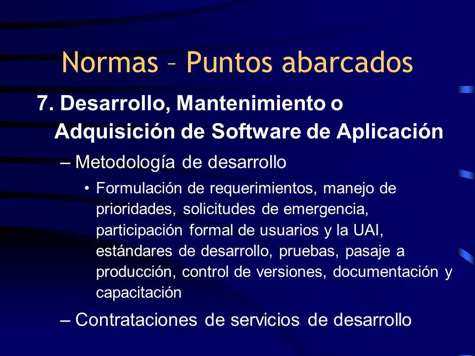 7. Desarrollo, Mantenimiento o Adquisición de Software de Aplicación –Metodología de desarrollo Formulación de requerimientos, manejo de prioridades,