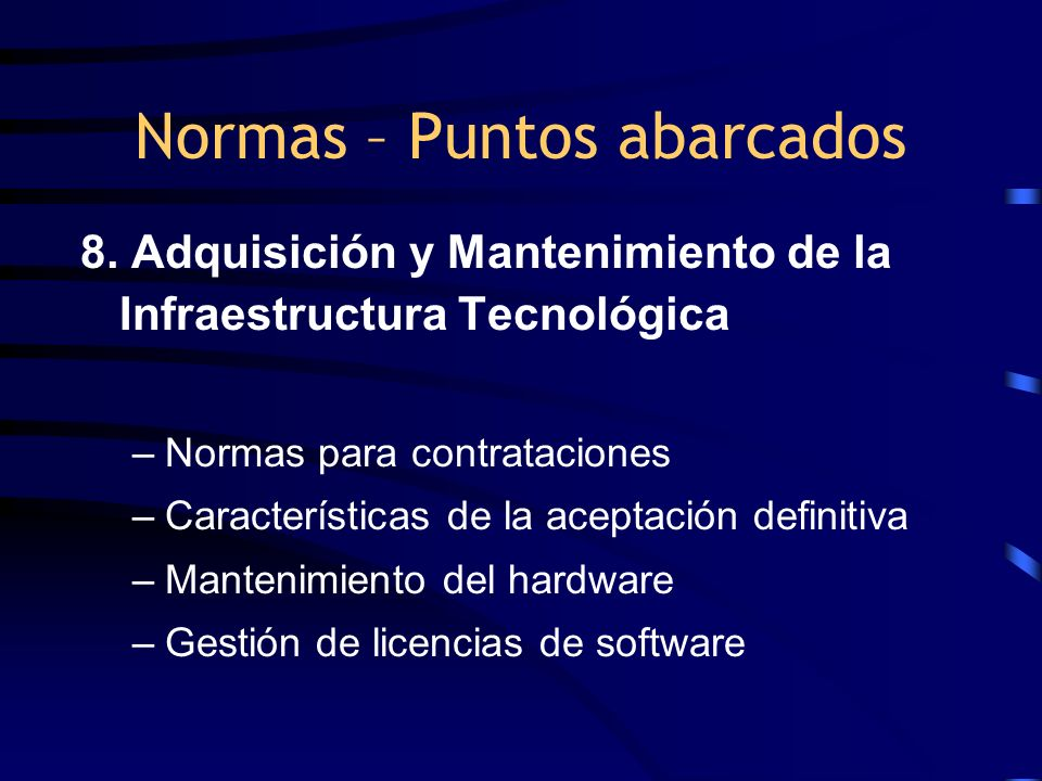 8. Adquisición y Mantenimiento de la Infraestructura Tecnológica –Normas para contrataciones –Características de la aceptación definitiva –Mantenimien