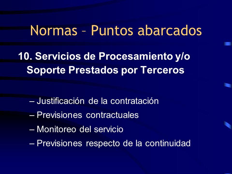 10. Servicios de Procesamiento y/o Soporte Prestados por Terceros –Justificación de la contratación –Previsiones contractuales –Monitoreo del servicio