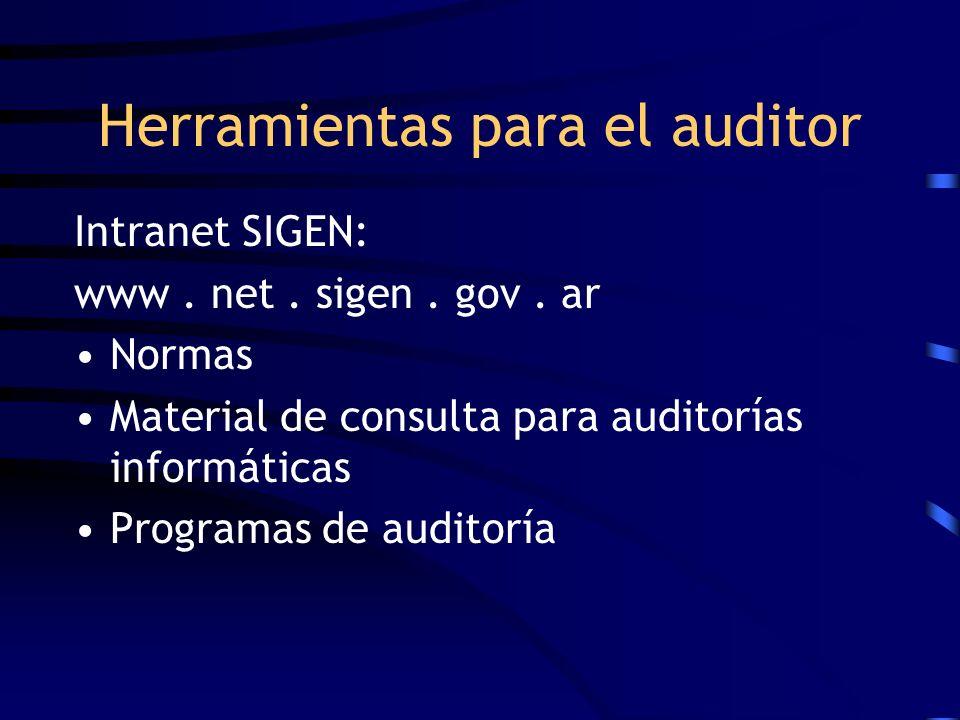 Intranet SIGEN: www. net. sigen. gov. ar Normas Material de consulta para auditorías informáticas Programas de auditoría Herramientas para el auditor