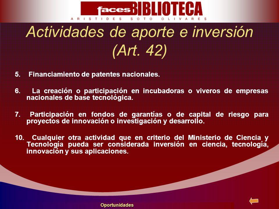 5. Financiamiento de patentes nacionales. 6. La creación o participación en incubadoras o viveros de empresas nacionales de base tecnológica. 7. Parti