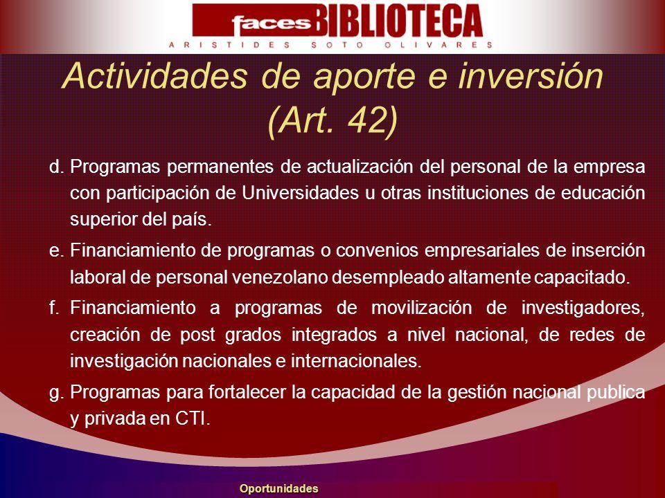 Actividades de aporte e inversión (Art. 42) d.Programas permanentes de actualización del personal de la empresa con participación de Universidades u o