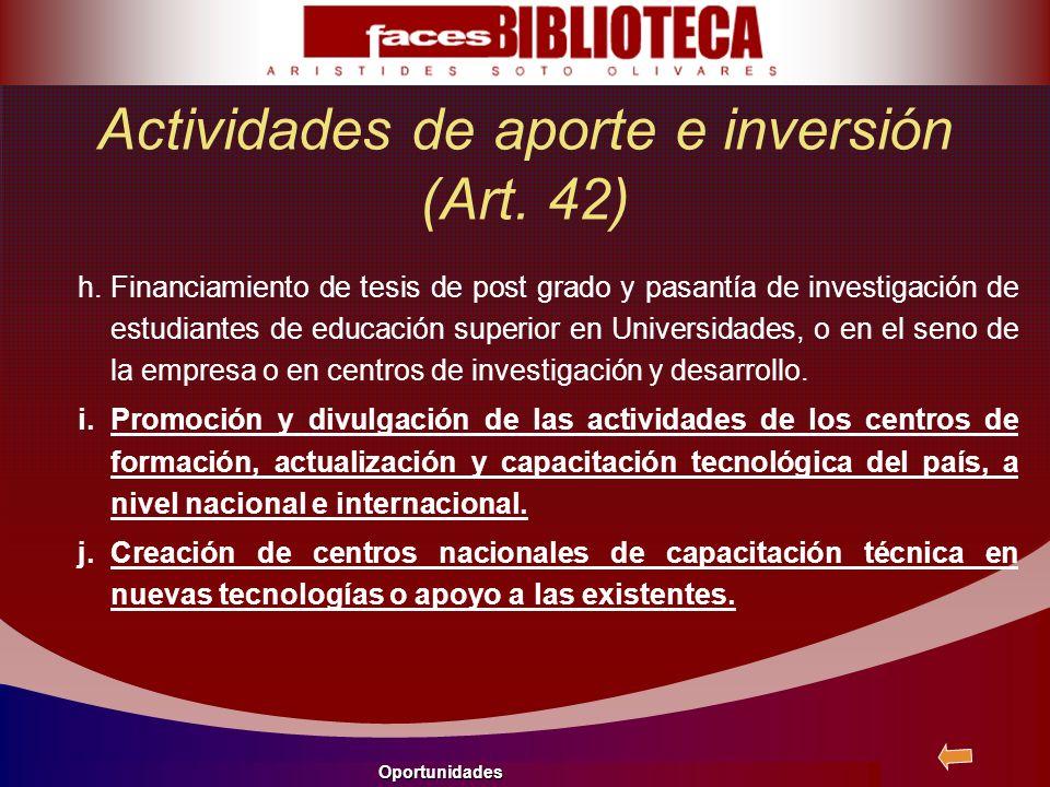 Actividades de aporte e inversión (Art. 42) h.Financiamiento de tesis de post grado y pasantía de investigación de estudiantes de educación superior e