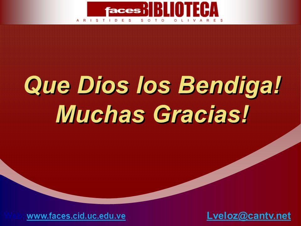 Que Dios los Bendiga! Muchas Gracias! Lveloz@cantv.net Web: www.faces.cid.uc.edu.vewww.faces.cid.uc.edu.ve
