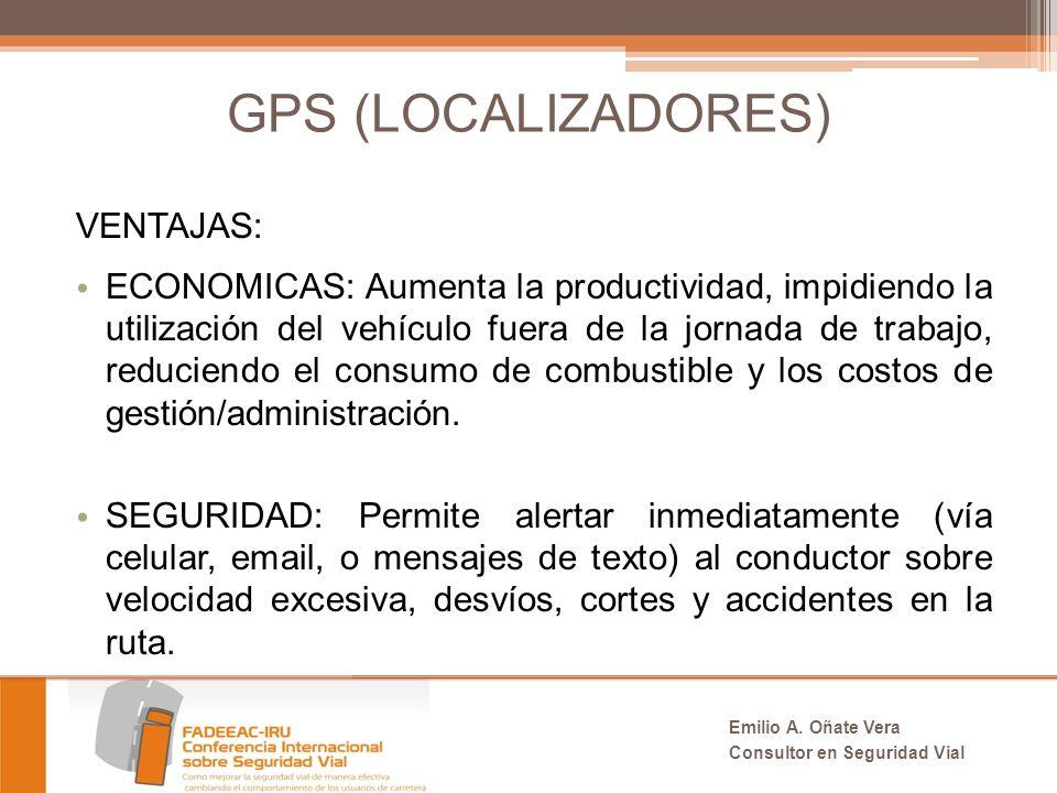 GPS (LOCALIZADORES) VENTAJAS: ECONOMICAS: Aumenta la productividad, impidiendo la utilización del vehículo fuera de la jornada de trabajo, reduciendo el consumo de combustible y los costos de gestión/administración.