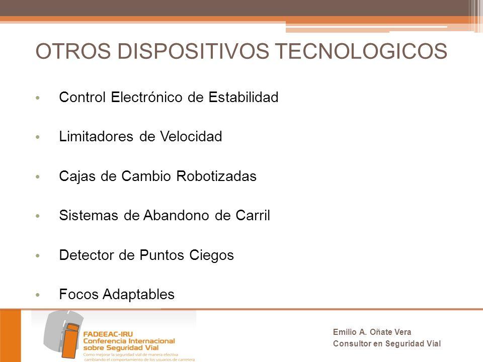 OTROS DISPOSITIVOS TECNOLOGICOS Control Electrónico de Estabilidad Limitadores de Velocidad Cajas de Cambio Robotizadas Sistemas de Abandono de Carril Detector de Puntos Ciegos Focos Adaptables Emilio A.