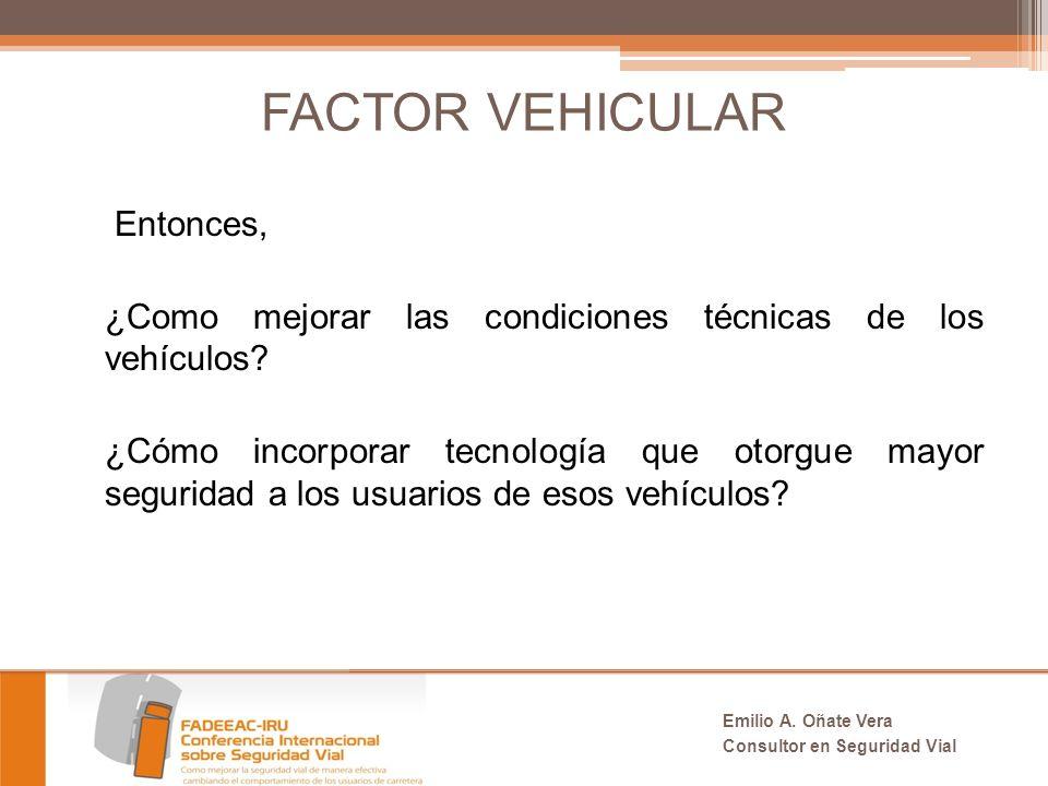 FACTOR VEHICULAR Entonces, ¿Como mejorar las condiciones técnicas de los vehículos.