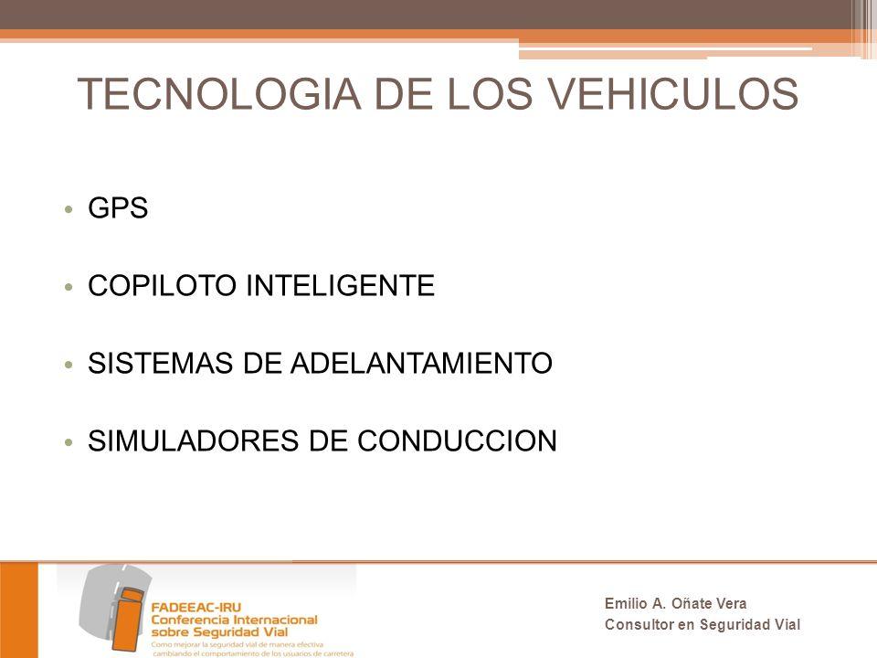 TECNOLOGIA DE LOS VEHICULOS GPS COPILOTO INTELIGENTE SISTEMAS DE ADELANTAMIENTO SIMULADORES DE CONDUCCION Emilio A.