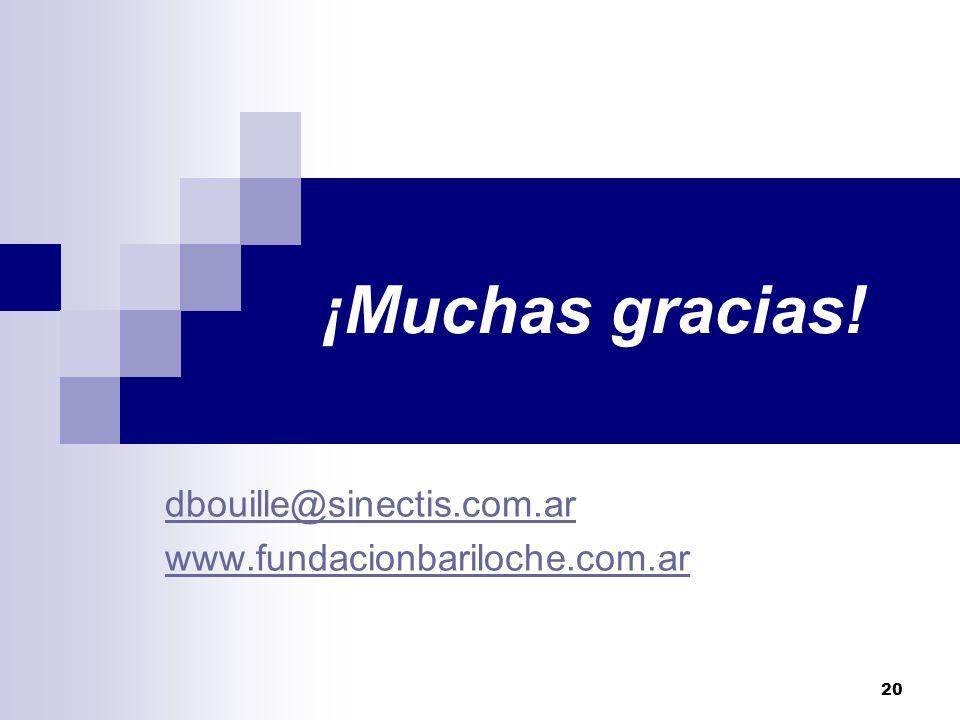 20 ¡Muchas gracias! dbouille@sinectis.com.ar www.fundacionbariloche.com.ar