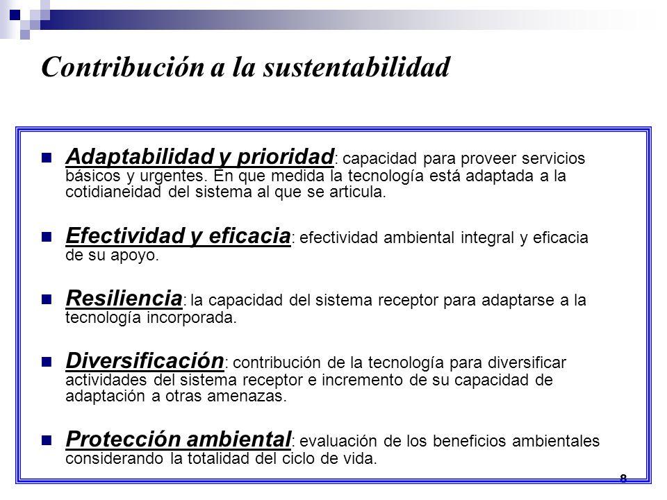 8 Contribución a la sustentabilidad Adaptabilidad y prioridad : capacidad para proveer servicios básicos y urgentes.