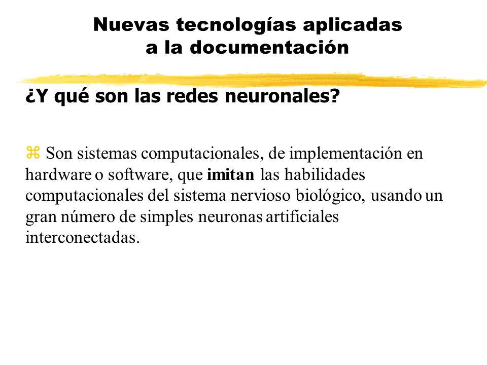 ¿Y qué son las redes neuronales? z Son sistemas computacionales, de implementación en hardware o software, que imitan las habilidades computacionales