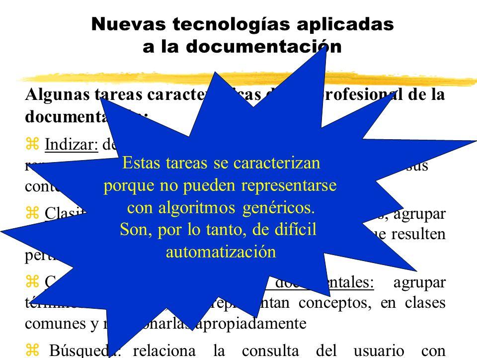 Algunas tareas características de un profesional de la documentación: z Indizar: describir o identificar mediante una representación lingüística un do