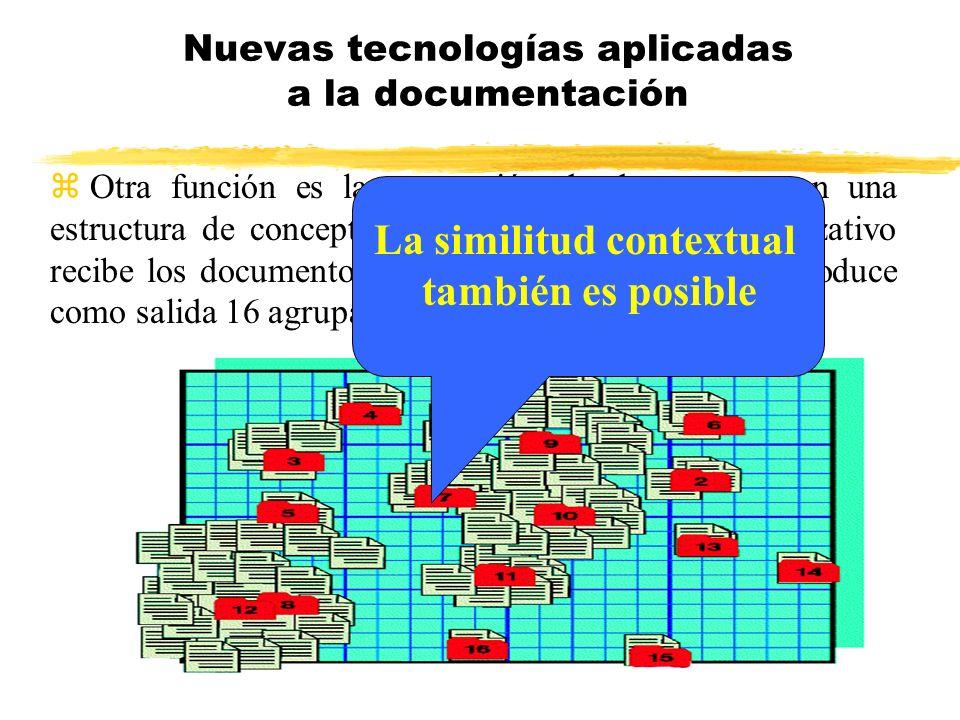 z Otra función es la agrupación de documentos en una estructura de conceptos: una red de tipo auto-organizativo recibe los documentos codificados como