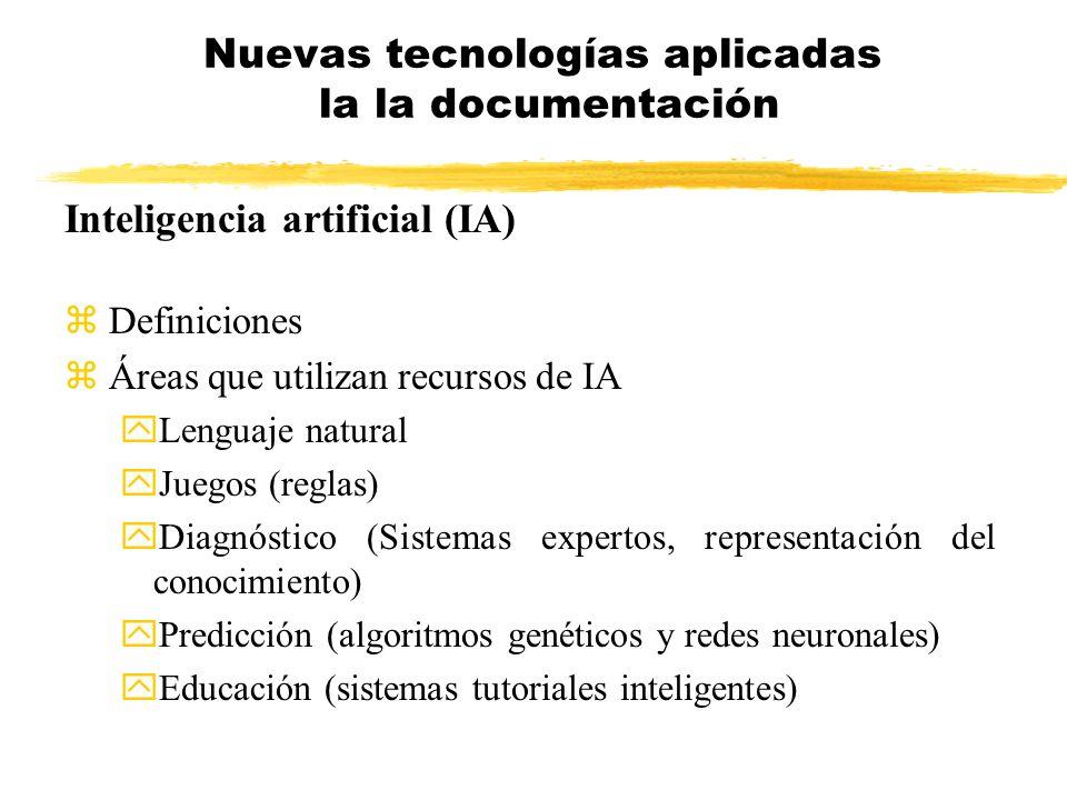 Inteligencia artificial (IA) z Definiciones z Áreas que utilizan recursos de IA yLenguaje natural yJuegos (reglas) yDiagnóstico (Sistemas expertos, re