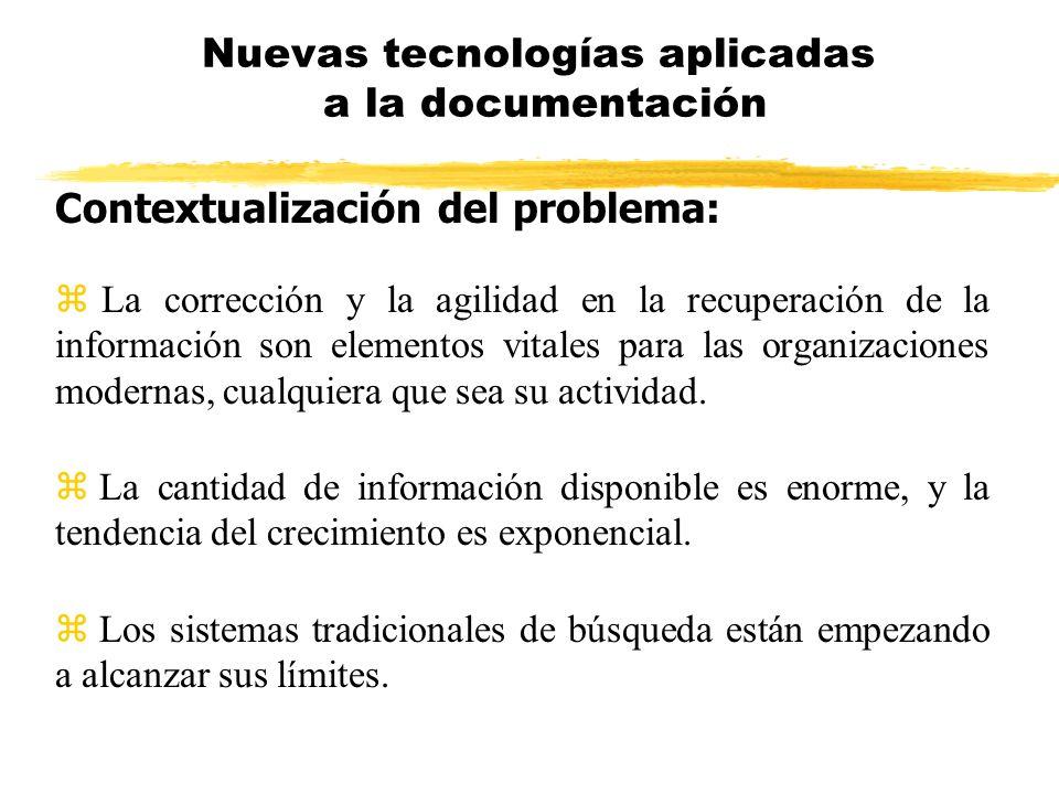Contextualización del problema: La corrección y la agilidad en la recuperación de la información son elementos vitales para las organizaciones moderna