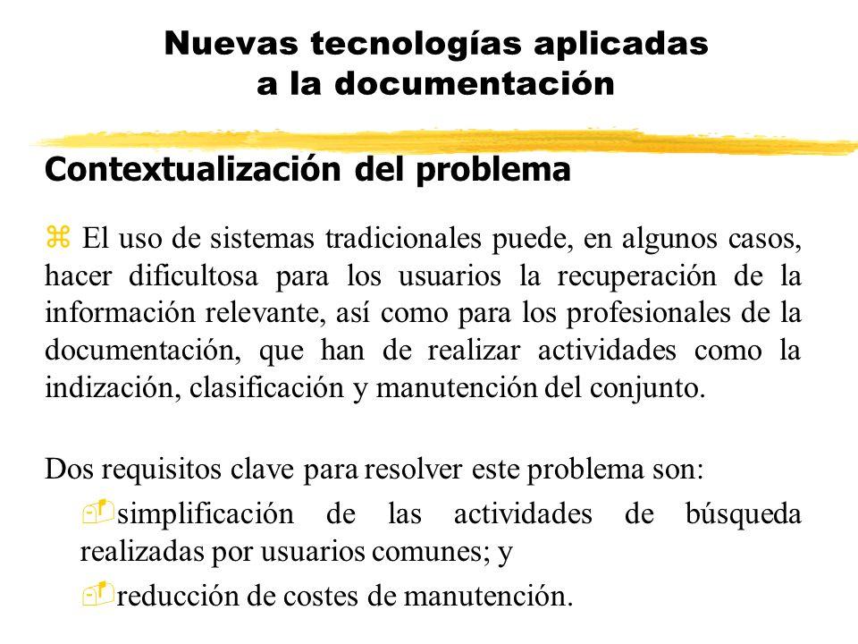 Contextualización del problema El uso de sistemas tradicionales puede, en algunos casos, hacer dificultosa para los usuarios la recuperación de la inf
