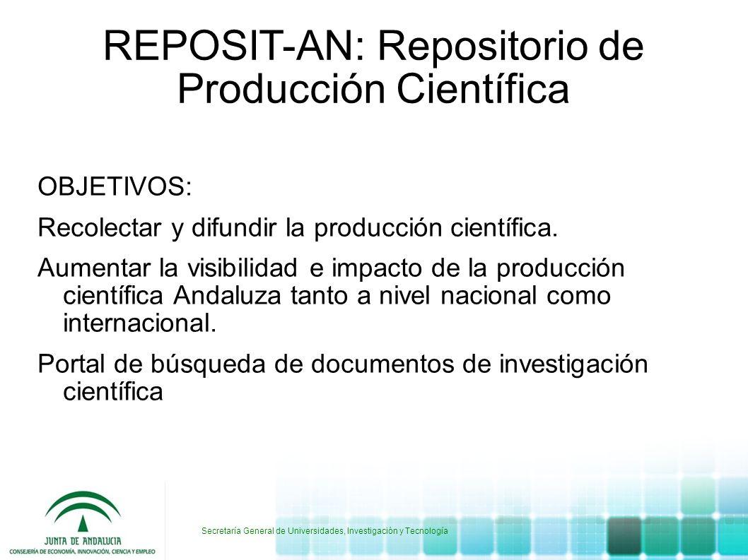 REPOSIT-AN: Repositorio de Producción Científica OBJETIVOS: Recolectar y difundir la producción científica. Aumentar la visibilidad e impacto de la pr