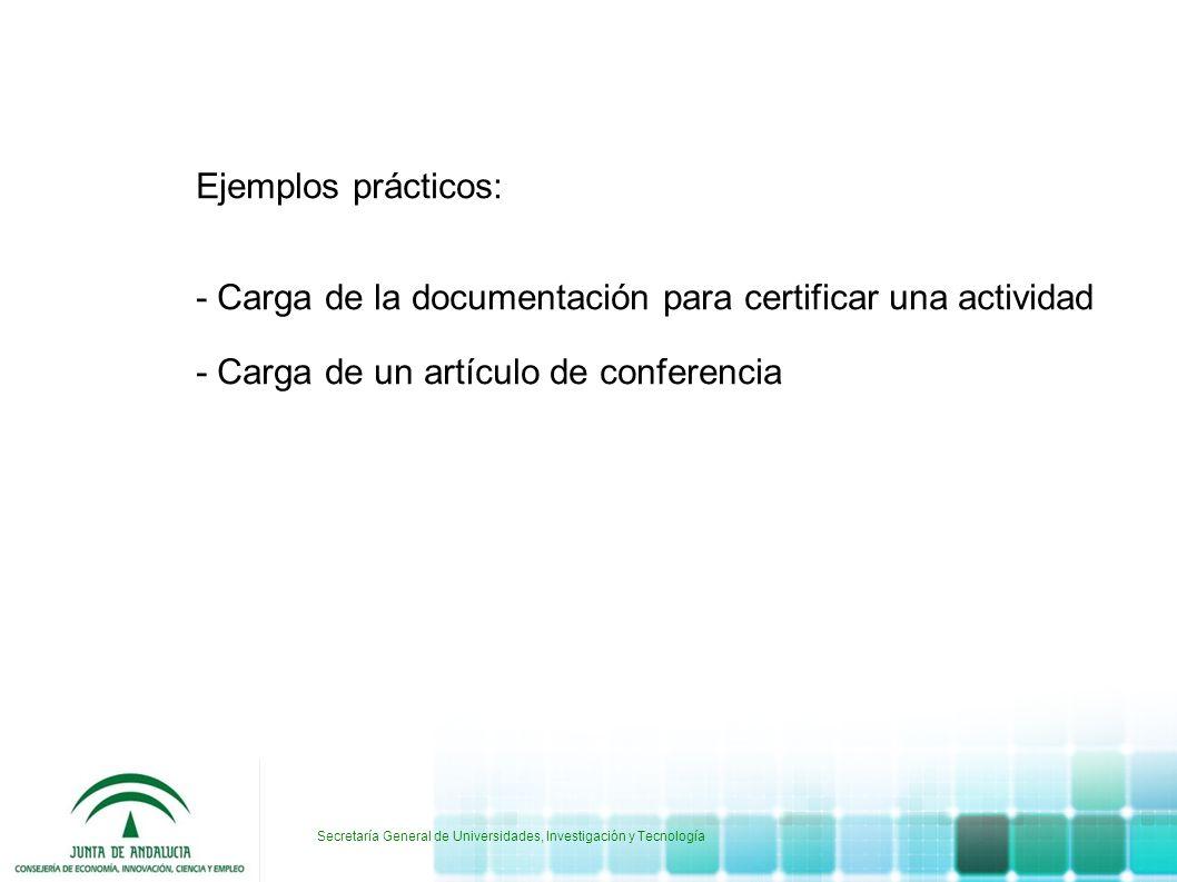 Secretaría General de Universidades, Investigación y Tecnología Ejemplos prácticos: - Carga de la documentación para certificar una actividad - Carga