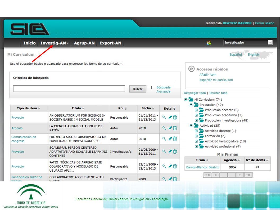 Secretaría General de Universidades, Investigación y Tecnología Sobre el sw Desarrollado en Java Con SW abierto Basado en estándares Multilingüe Completamente modular, flexible y configurable Implementado por la UTE Guadaltel/Bety-Byte (2010-2012) http://proyectosica.cica.es http://sica2.cica.es