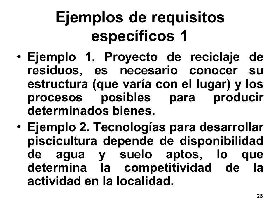 26 Ejemplo 1. Proyecto de reciclaje de residuos, es necesario conocer su estructura (que varía con el lugar) y los procesos posibles para producir det