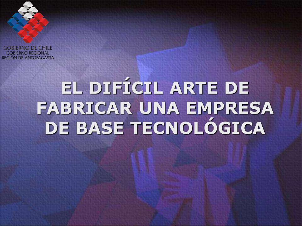 EL DIFÍCIL ARTE DE FABRICAR UNA EMPRESA DE BASE TECNOLÓGICA