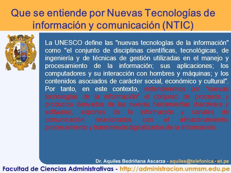 3 Que se entiende por Nuevas Tecnologías de información y comunicación (NTIC) La UNESCO define las