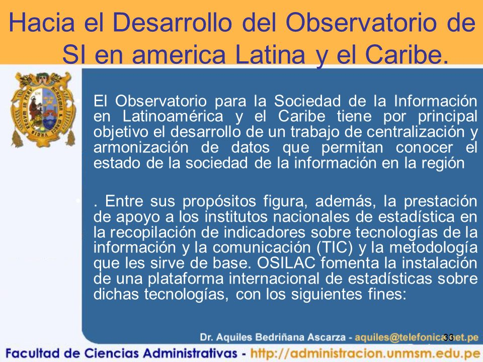33 Hacia el Desarrollo del Observatorio de la SI en america Latina y el Caribe. El Observatorio para la Sociedad de la Información en Latinoamérica y