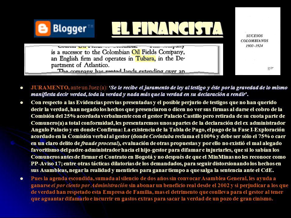 EL FINANCISTA EL FINANCISTA EL FINANCISTA EL FINANCISTA Se le recibe el juramento de ley al testigo y éste por la gravedad de lo mismo manifiesta deci