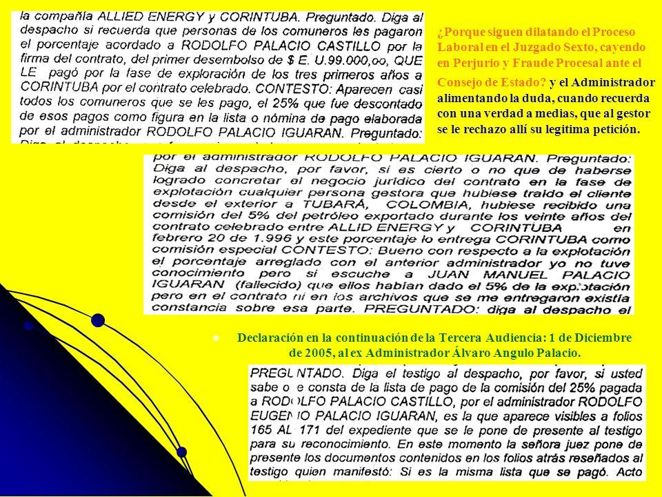 Declaración en la continuación de la Tercera Audiencia: 1 de Diciembre de 2005, al ex Administrador Álvaro Angulo Palacio. ¿Porque siguen dilatando el