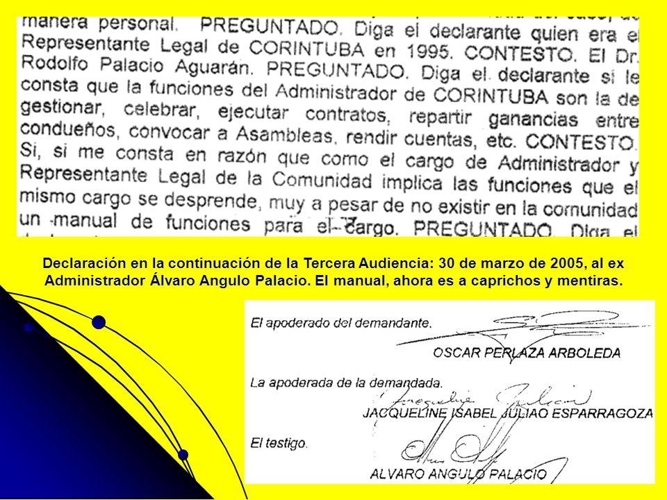 Declaración en la continuación de la Tercera Audiencia: 30 de marzo de 2005, al ex Administrador Álvaro Angulo Palacio. El manual, ahora es a capricho