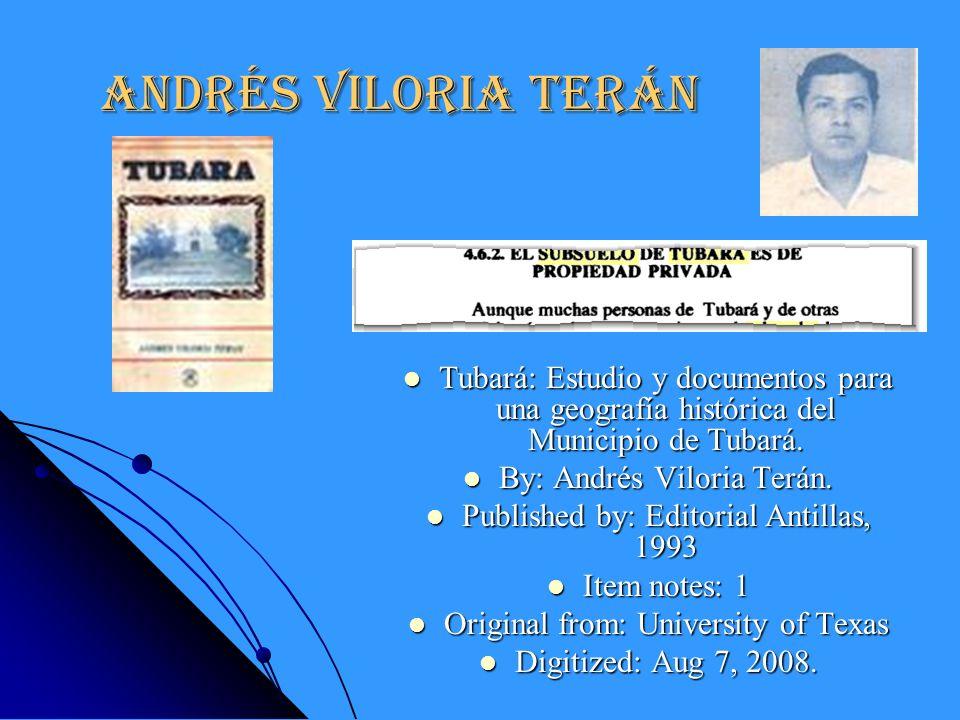 Andrés Viloria Terán Tubará: Estudio y documentos para una geografía histórica del Municipio de Tubará. Tubará: Estudio y documentos para una geografí