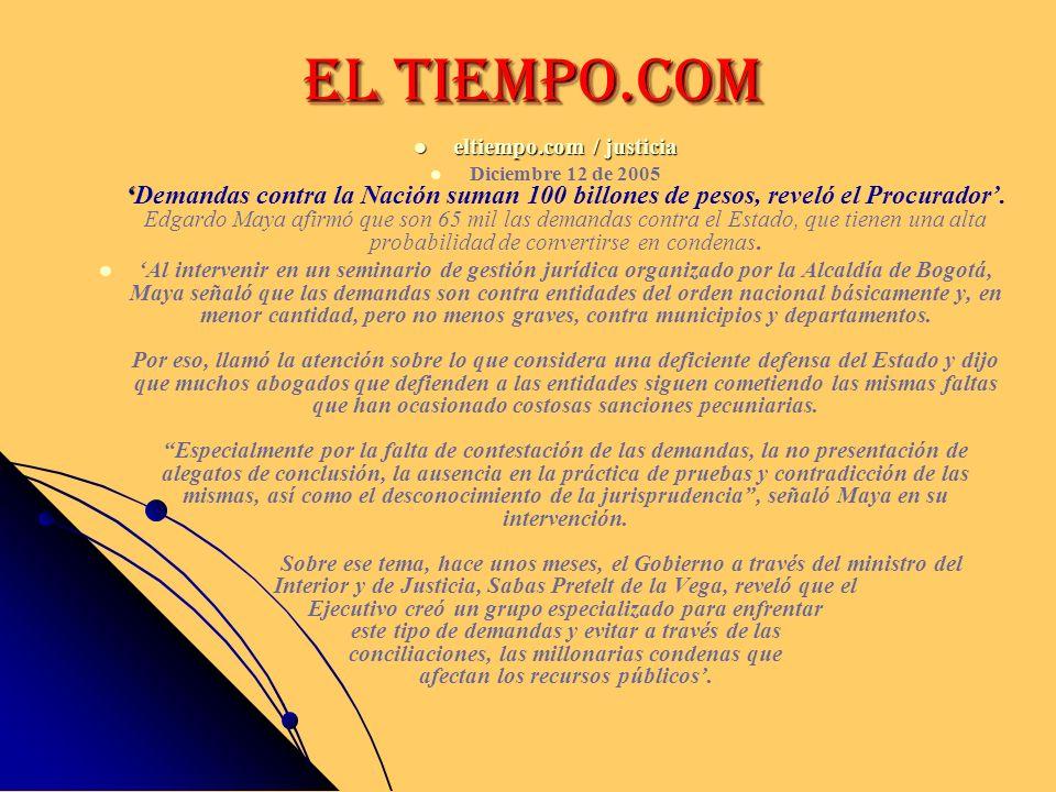 EL TIEMPO.COM eltiempo.com / justicia eltiempo.com / justicia Diciembre 12 de 2005Demandas contra la Nación suman 100 billones de pesos, reveló el Pro