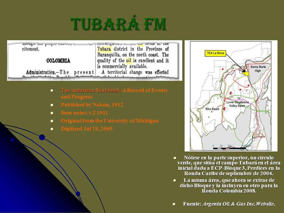 TUBARá FM Nótese en la parte superior, un circulo verde, que sitúa el campo Tubará en el área inicial dada a ECP-Bloque 3, Perdices en la Ronda Caribe
