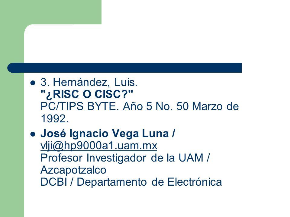 3.Hernández, Luis. ¿RISC O CISC? PC/TIPS BYTE. Año 5 No.