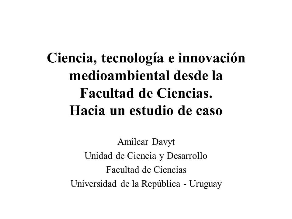 Contenido de la presentación Algunos conceptos que enmarcan el análisis Facultad de Ciencias y medio-ambiente en Uruguay Dos aproximaciones concretas: Una experiencia docente Una empresa y una comparación