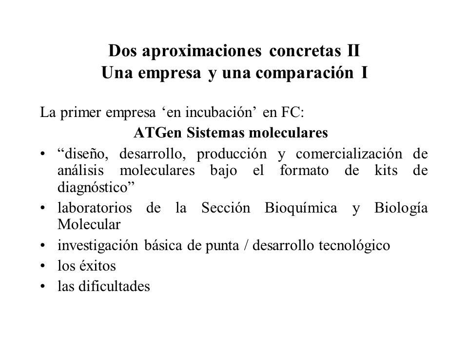 Dos aproximaciones concretas II Una empresa y una comparación II Una segunda empresa en incubación en FC: Centro de Estudios Limnológicos Aplicados (CELA) manejo y gestión de recursos acuáticos, calidad de agua, biomanipulación, toxicidad, eutrofización, etc.
