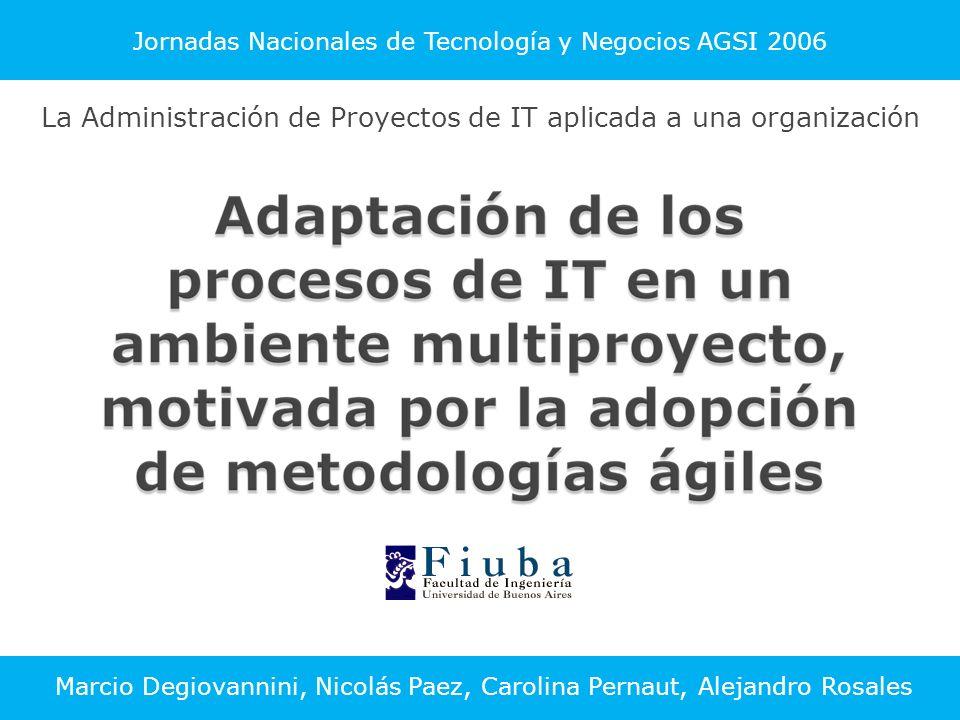 Jornadas Nacionales de Tecnología y Negocios AGSI 2006 Los procesos del área de IT.