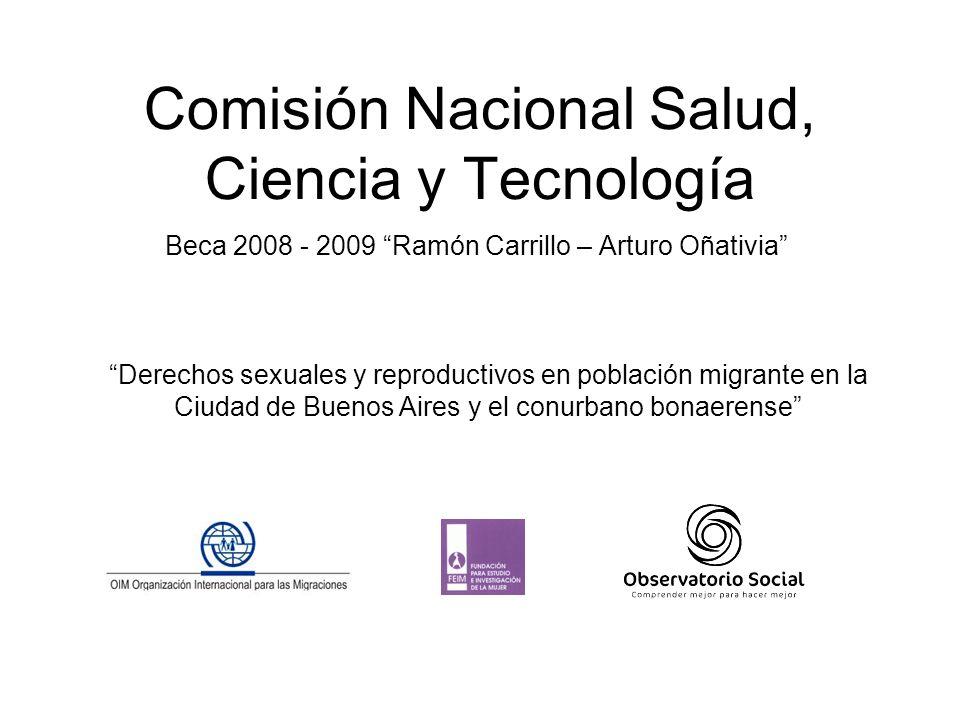 Comisión Nacional Salud, Ciencia y Tecnología Beca 2008 - 2009 Ramón Carrillo – Arturo Oñativia Derechos sexuales y reproductivos en población migrant