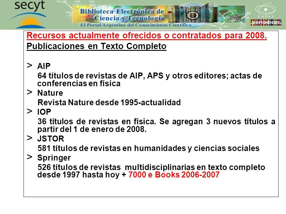 Recursos actualmente ofrecidos o contratados para 2008. Publicaciones en Texto Completo > AIP 64 títulos de revistas de AIP, APS y otros editores; act